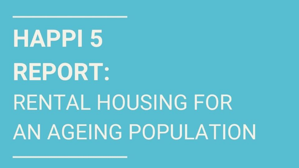 HAPPI 5 Report: Rental Housing for an Ageing Population